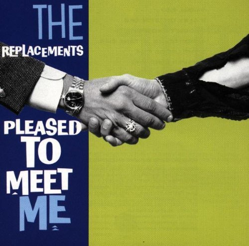 Replacements Pleased To Meet Me
