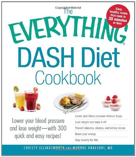 Christy Ellingsworth The Everything Dash Diet Cookbook Lower Your Blood Pressure And Lose Weight With