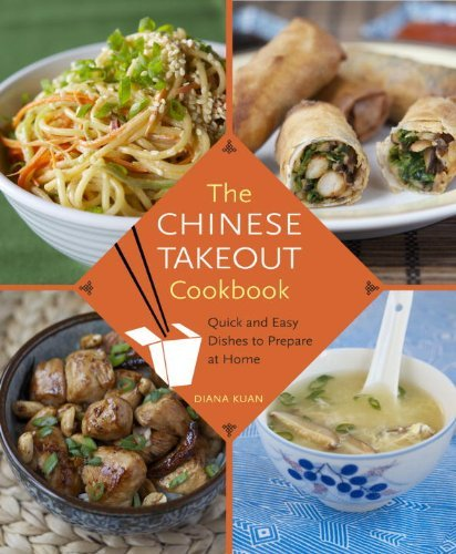 Diana Kuan Chinese Takeout Cookbook The Quick And Easy Dishes To Prepare At Home