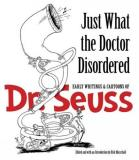 Dr Seuss Just What The Doctor Disordered Early Writings & Cartoons Of Dr. Seuss Green