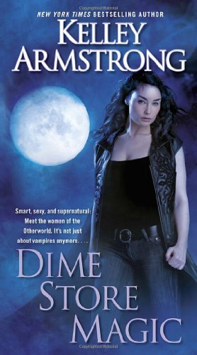 Kelley Armstrong Dime Store Magic