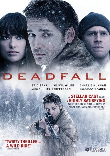 Deadfall/Bana/Wilde/Hunnam@Ws@R