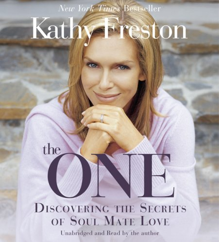 Kathy Freston The One Discovering The Secrets Of Soul Mate Love