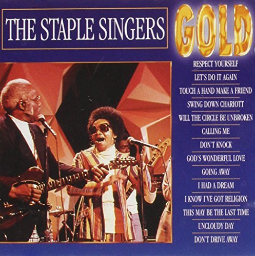 Staple Singers Gold ( Respect Yourself )