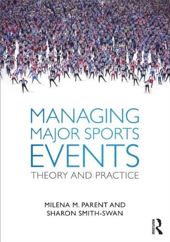 Milena M. Parent Managing Major Sports Events Theory And Practice