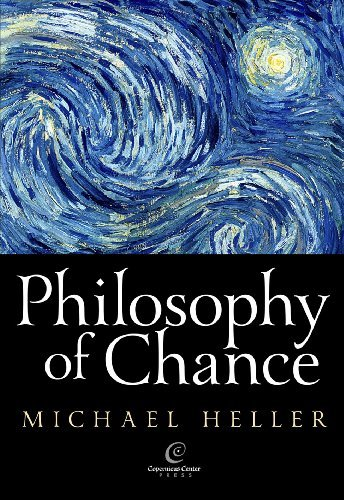 Michael Heller Philosophy Of Chance A Cosmic Fugue With A Prelude And A Coda