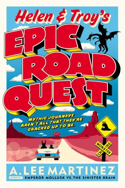 A. Lee Martinez Helen & Troy's Epic Road Quest