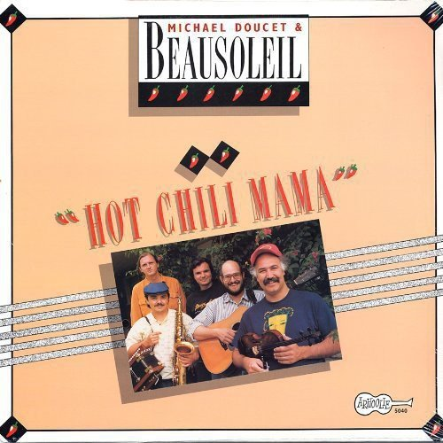 Beausoleil W Michael Doucet Hot Chilli Mama