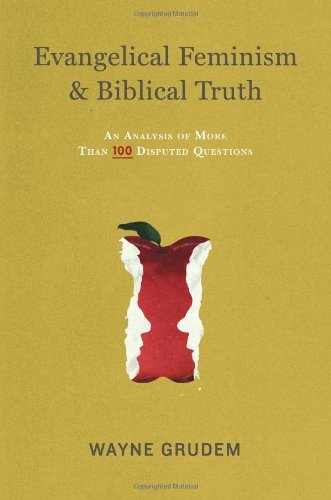 Wayne Grudem Evangelical Feminism & Biblical Truth An Analysis Of More Than One Hundred Questions