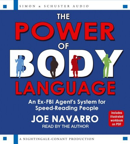 Joe Navarro The Power Of Body Language An Ex Fbi Agent's System For Speed Reading People Abridged
