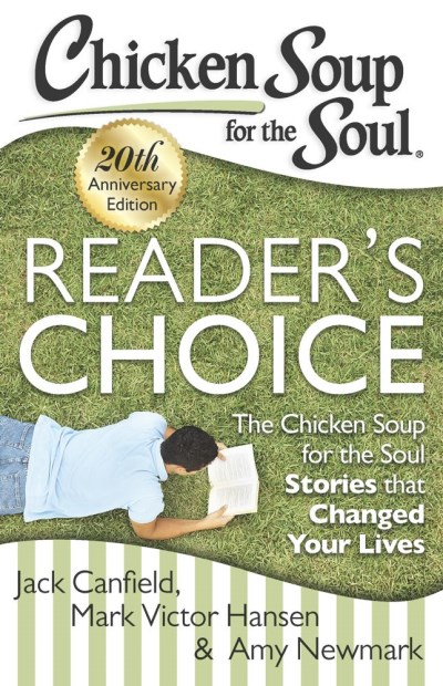 Jack Canfield Chicken Soup For The Soul Reader's Choice The Chicken Soup For The Soul St 20th Anniversa