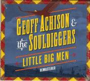 Geoff & The Souldiggers Achison Little Big Men Remastered