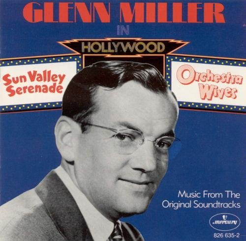 Glenn Miller Glenn Miller In Hollywood Sun Valley Serenade & O