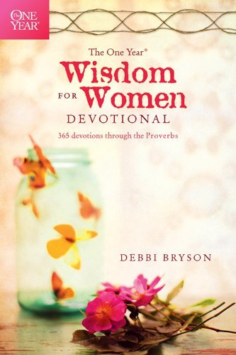 Debbi Bryson The One Year Wisdom For Women Devotional 365 Devotions Through The Proverbs