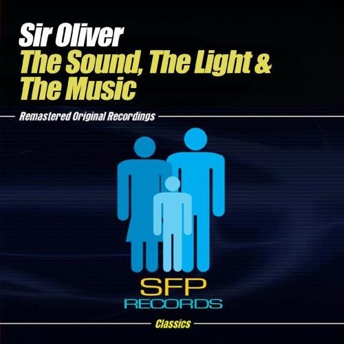 Sir Oliver/Sound The Light & The Music@Cd-R