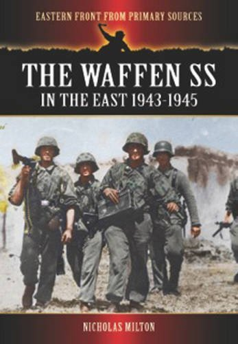 Nicholas Milton The Waffen Ss In The East 1943 1945