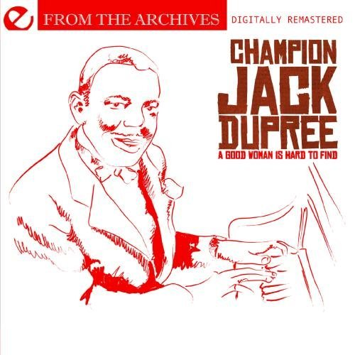 Champion Jack Dupree/Good Woman Is Hard To Find-Fro@This Item Is Made On Demand@Could Take 2-3 Weeks For Delivery