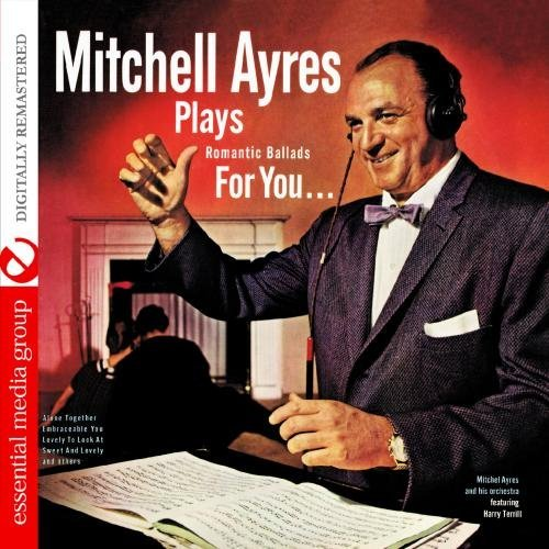 Mitchell & His Orchestra Ayres/Mitchell Ayres Plays Romantic@Cd-R@Remastered