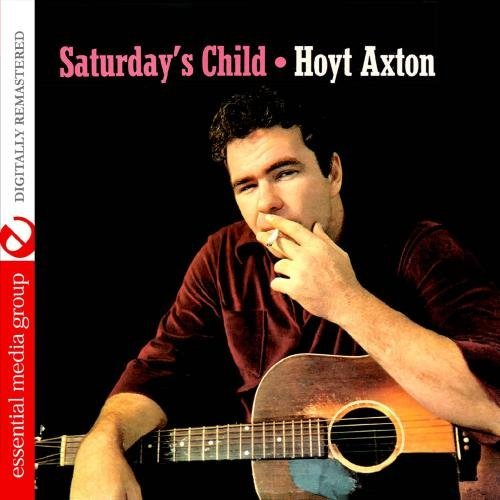 Hoyt Axton/Saturday's Child@This Item Is Made On Demand@Could Take 2-3 Weeks For Delivery