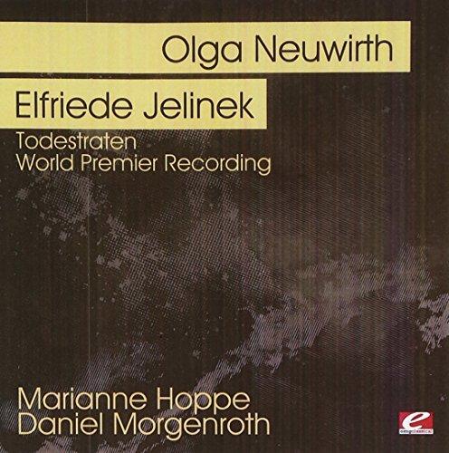 Olga/Elfriede Jelinek Neuwirth/Neuwirth: Todestraten-World Pr@Cd-R@Remastered