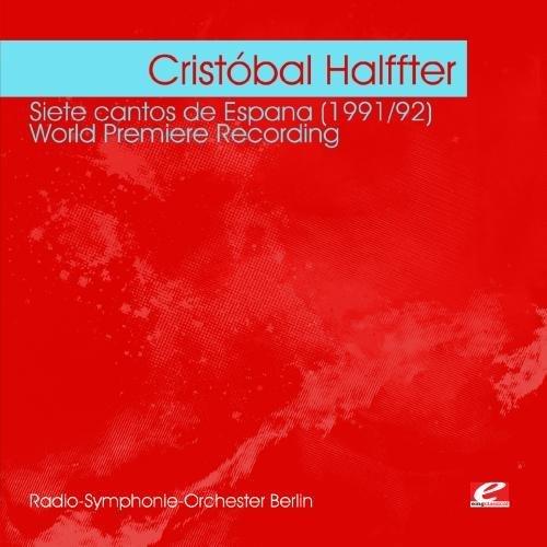 Cristal Halffter/Halffter: Siete Cantos De Espa@Cd-R@Remastered