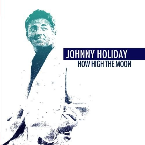 Johnny Holiday How High The Moon This Item Is Made On Demand Could Take 2 3 Weeks For Delivery