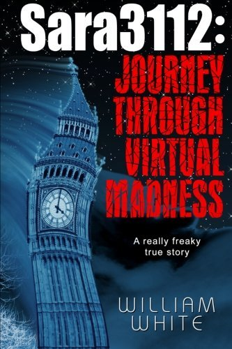 William White Sara3112 Journey Through The Virtual Madness Local