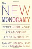 Tammy Nelson The New Monogamy Redefining Your Relationship After Infidelity