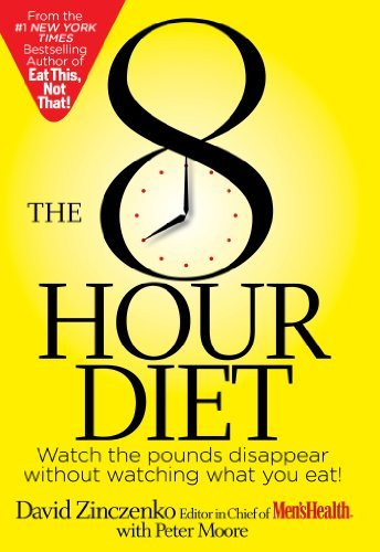 David Zinczenko The 8 Hour Diet Watch The Pounds Disappear Without Watching What