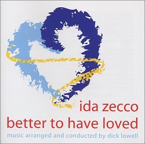 Ida Zecco Better To Have Loved