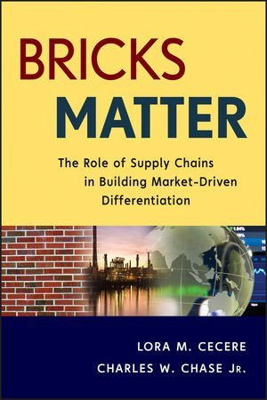 Lora M. Cecere Bricks Matter The Role Of Supply Chains In Building Market Driv