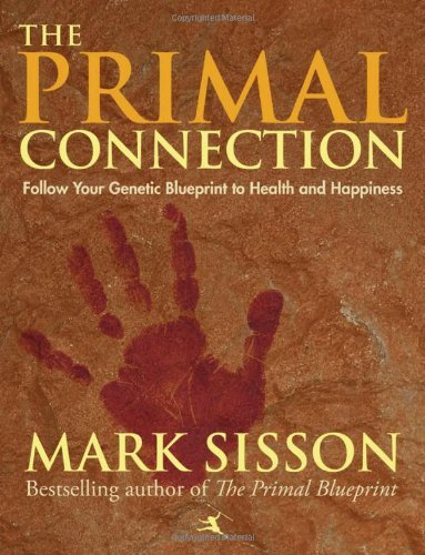 mark-sisson-the-primal-connection-follow-your-genetic-blueprint-to-health-and-happi