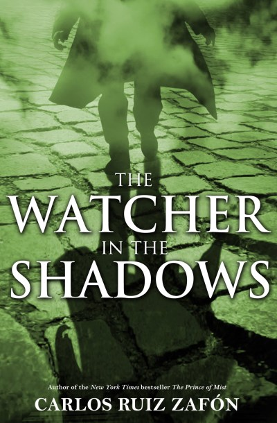 Carlos Ruiz Zafon The Watcher In The Shadows