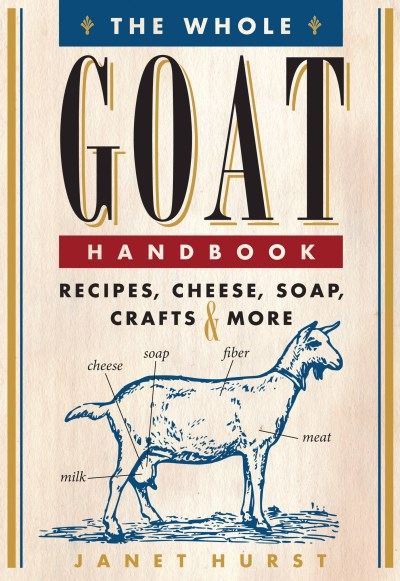 Janet Hurst The Whole Goat Handbook Recipes Cheese Soap Crafts & More