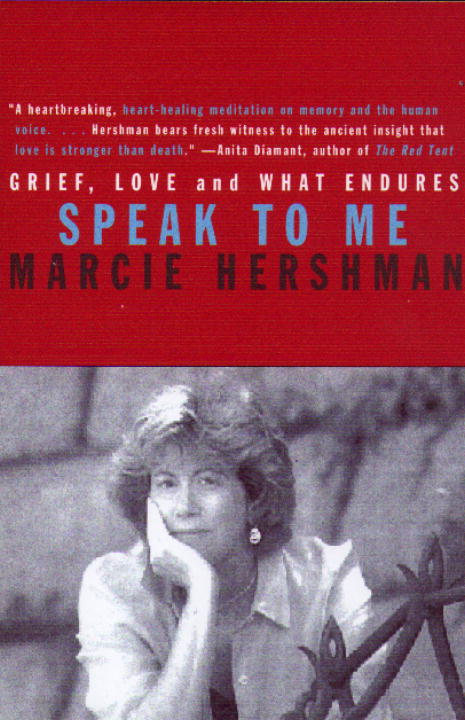 Marcie Hershman Speak To Me Grief Love And What Endures