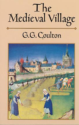 G. G. Coulton The Medieval Village Revised