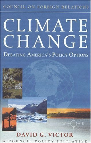 David G. Victor Climate Change Debating America's Policy Options