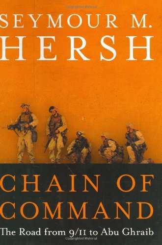 Seymour M. Hersh Chain Of Command The Road From 9 11 To Abu Ghraib