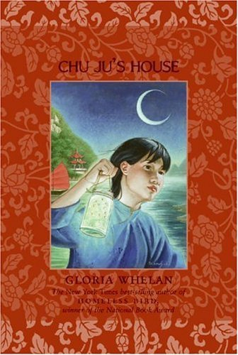 Gloria Whelan Chu Ju's House