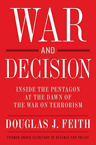 Douglas J. Feith War & Decision Inside The Pentagon At The Dawn Of The War On Terrorism