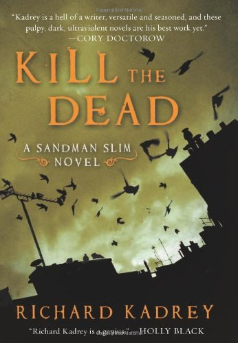 Richard Kadrey Kill The Dead