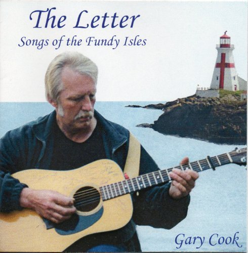 Gary Cook Letter (songs Of The Fundy Isles)