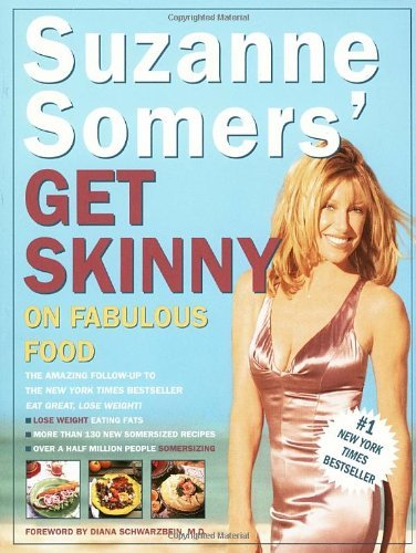 Suzanne Somers Suzanne Somers' Get Skinny On Fabulous Food