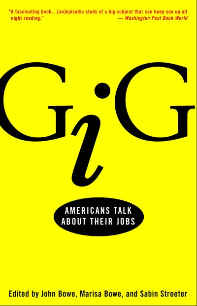 John Bowe Gig Americans Talk About Their Jobs