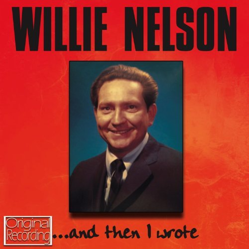 Willie Nelson And Then I Wrote Import Gbr