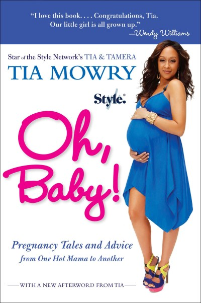 Tia Mowry Oh Baby! Pregnancy Tales And Advice From One Hot Mama To A