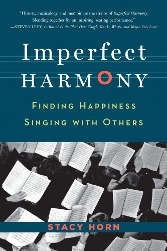 Stacy Horn Imperfect Harmony Finding Happiness Singing With Others