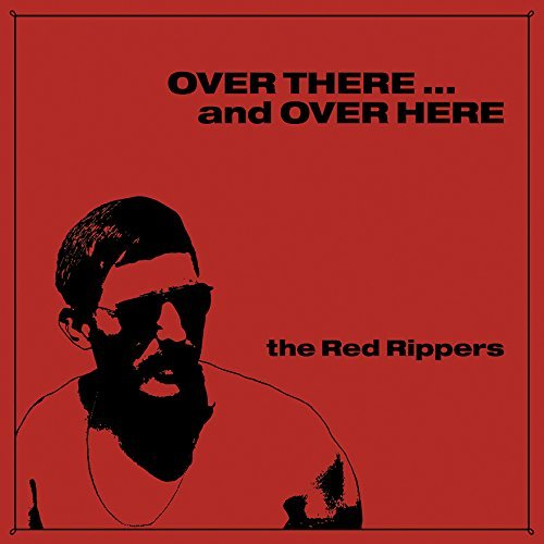 Red Rippers/Over There...And Over Here