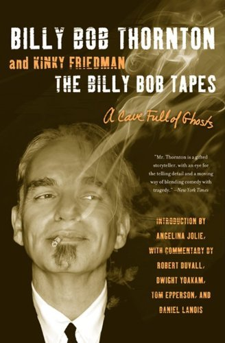Billy Bob Thornton The Billy Bob Tapes A Cave Full Of Ghosts