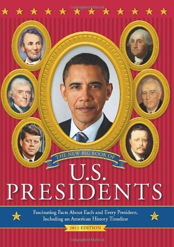 Todd Davis The New Big Book Of U.S. Presidents Fascinating Facts About Each And Every President